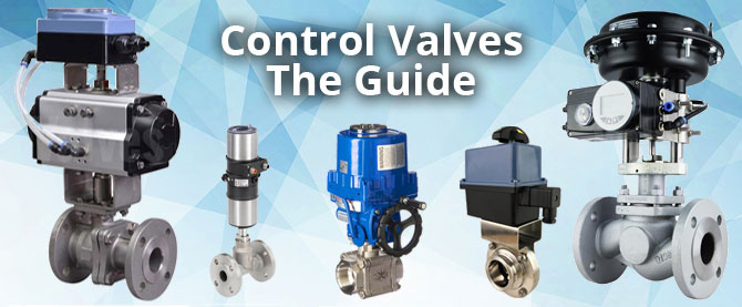Control Valves - The Guide