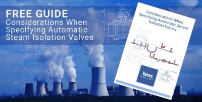 Considerations When Specifying Automatic Steam Isolation Valves