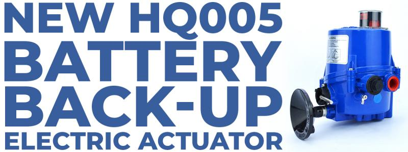 New HQ005 battery back-up Electric Actuator